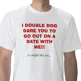 I_double_dog_dare_date_t_shirt-p235373715178516956q6vb_400